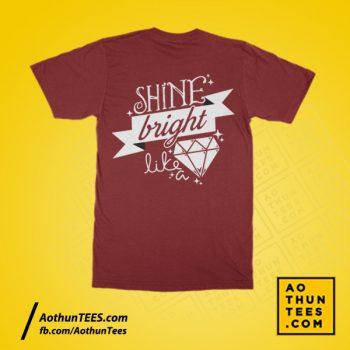Áo thun lớp 11 Anh – Shine bright like a diamond