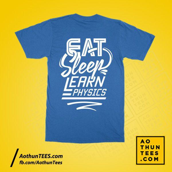 Áo thun lớp 10 Lý – Eat Sleep Learn Physics